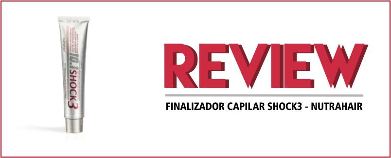 BELEZA • REVIEW – FINALIZADOR SHOCK3 – NUTRAHAIR – Fashionerd